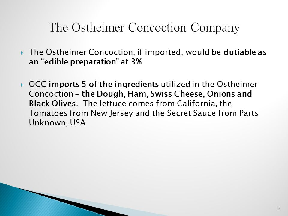 """ The Ostheimer Concoction, if imported, would be dutiable as an """"edible preparation"""" at 3%  OCC imports 5 of the ingredients utilized in the Ostheim"""