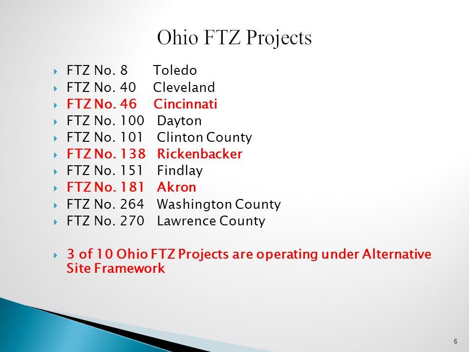  FTZ No. 8 Toledo  FTZ No. 40 Cleveland  FTZ No. 46 Cincinnati  FTZ No. 100 Dayton  FTZ No. 101 Clinton County  FTZ No. 138 Rickenbacker  FTZ N