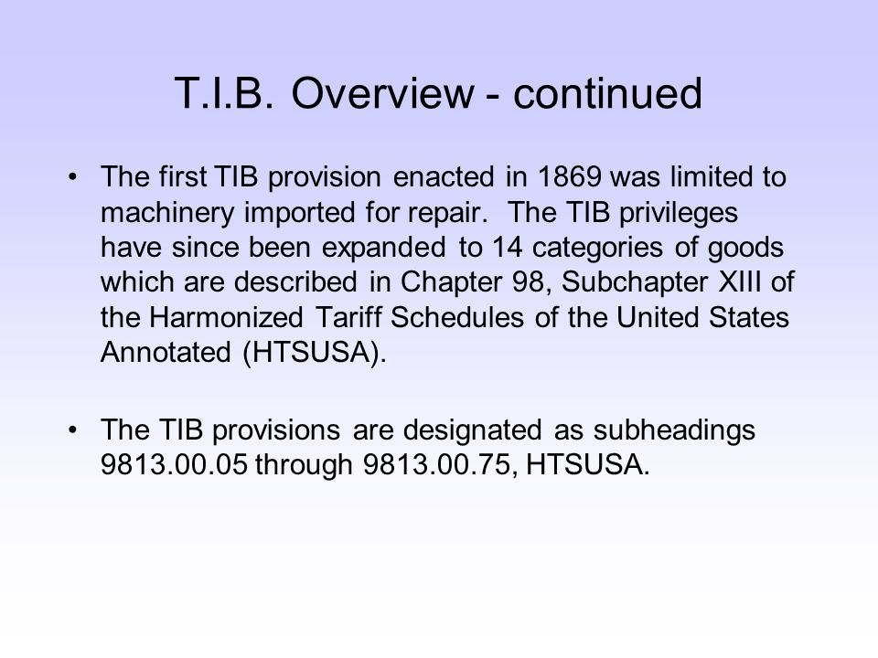 The first TIB provision enacted in 1869 was limited to machinery imported for repair.