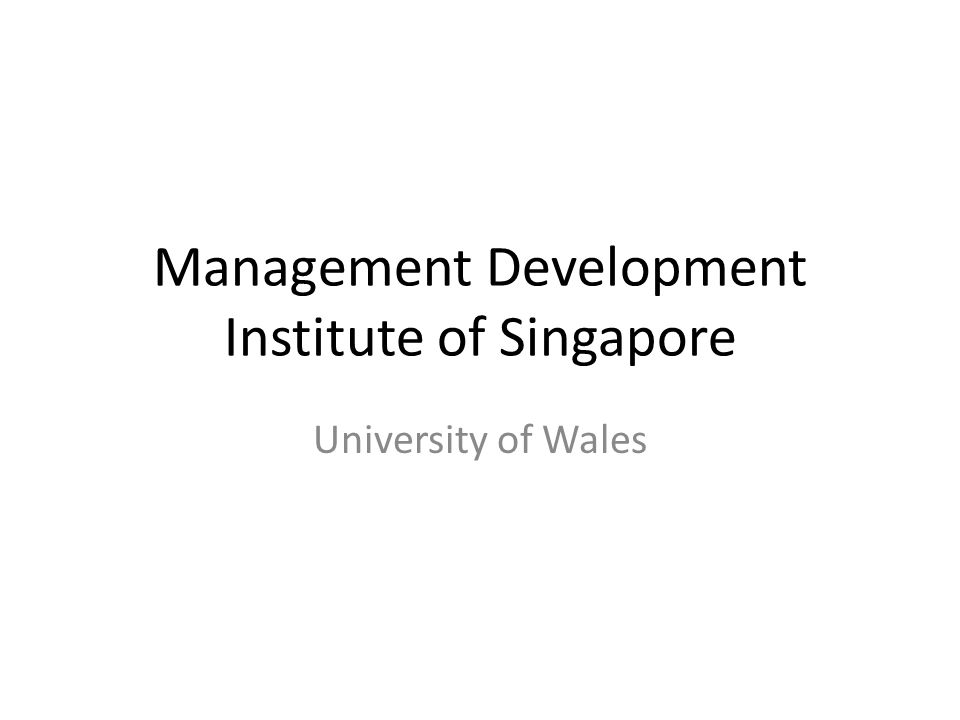 Management Development Institute of Singapore University of Wales