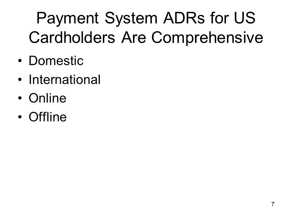7 Payment System ADRs for US Cardholders Are Comprehensive Domestic International Online Offline