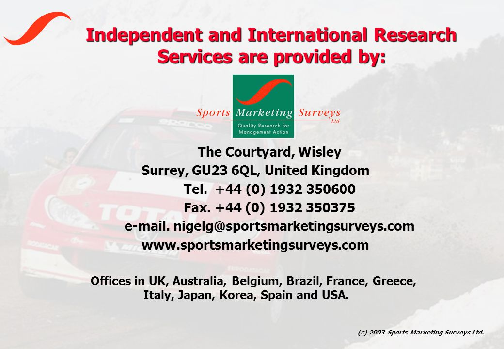 (c) 2003 Sports Marketing Surveys Ltd. The Courtyard, Wisley Surrey, GU23 6QL, United Kingdom Tel.
