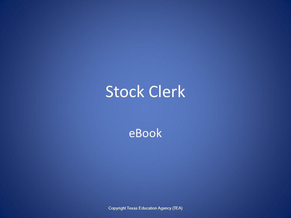 Stock Clerk eBook Copyright Texas Education Agency (TEA)