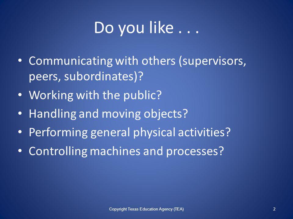 Do you like... Communicating with others (supervisors, peers, subordinates).
