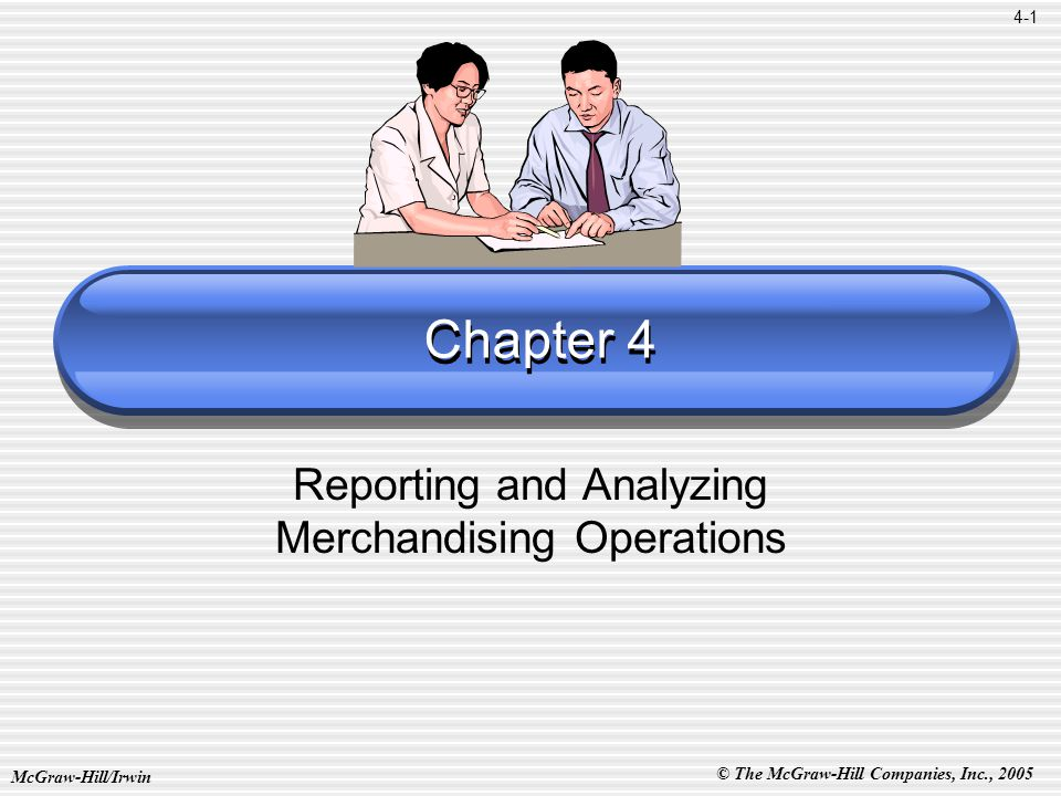 © The McGraw-Hill Companies, Inc., 2005 McGraw-Hill/Irwin 4-42 End of Chapter 4
