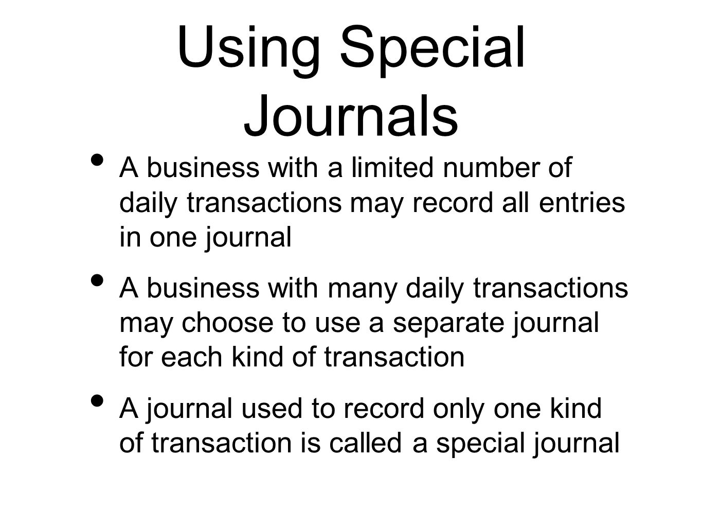 Using Special Journals Omni Imports uses five journals to record daily transactions: Purchases journal: For all purchases of merchandise on account Cash payments journal: For all cash payments