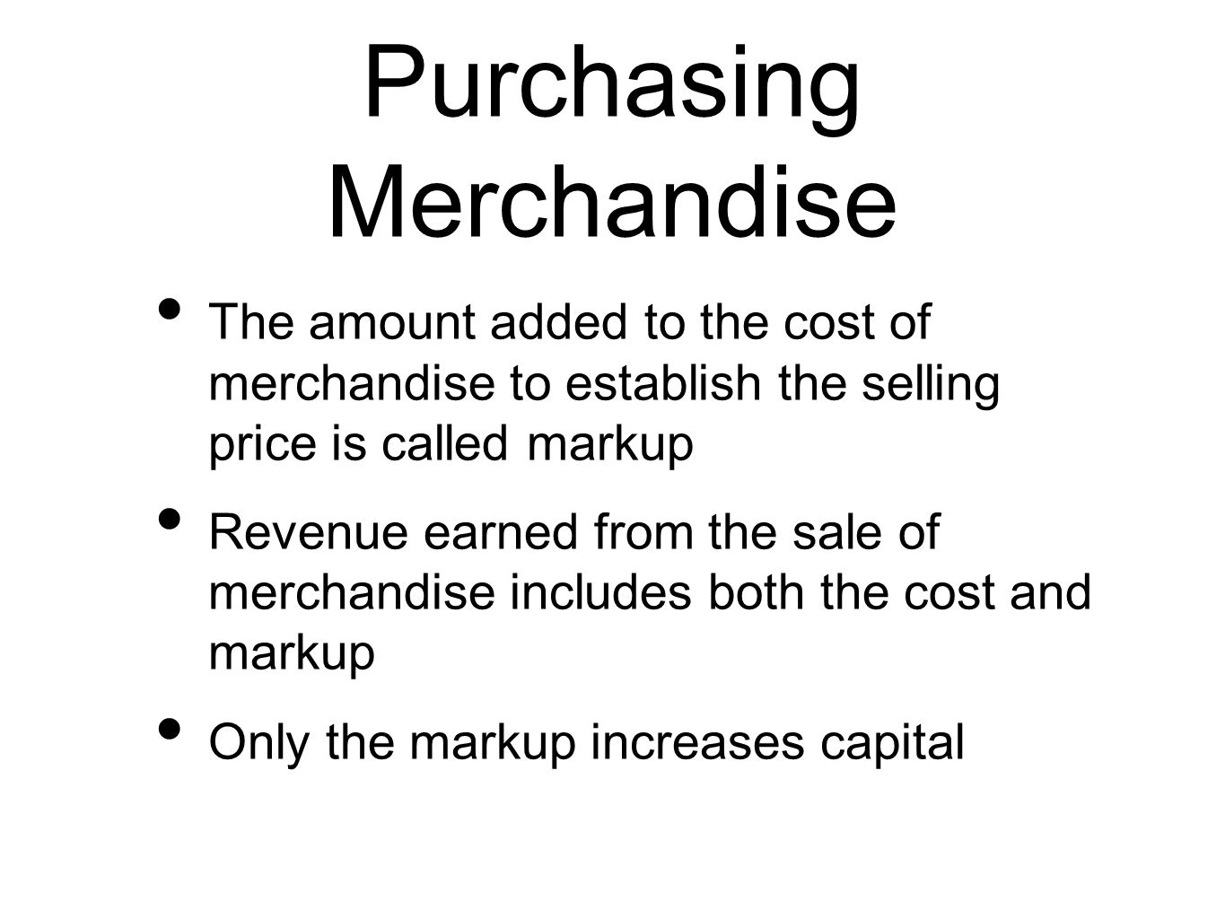Purchasing Merchandise Accounts for the cost of merchandise are kept in a separate division of the general ledger The cost of merchandise division is shown on p.