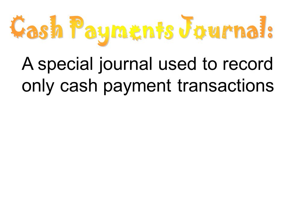A special journal used to record only cash payment transactions