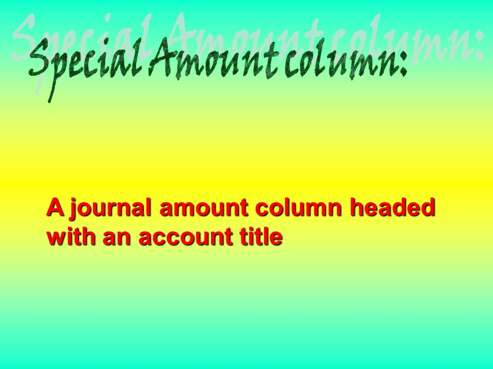 A journal amount column headed with an account title
