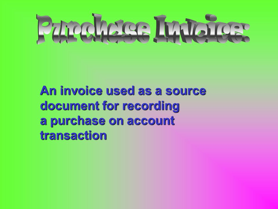 An invoice used as a source document for recording a purchase on account transaction