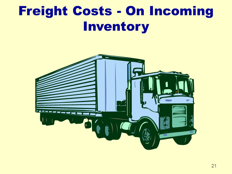 21 Freight Costs - On Incoming Inventory