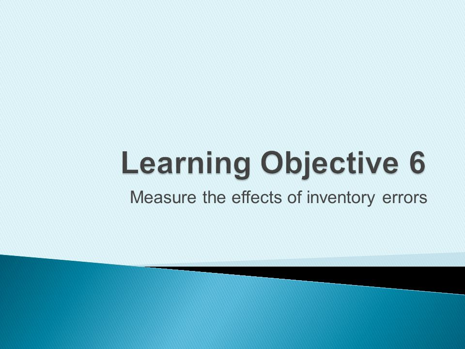 Measure the effects of inventory errors