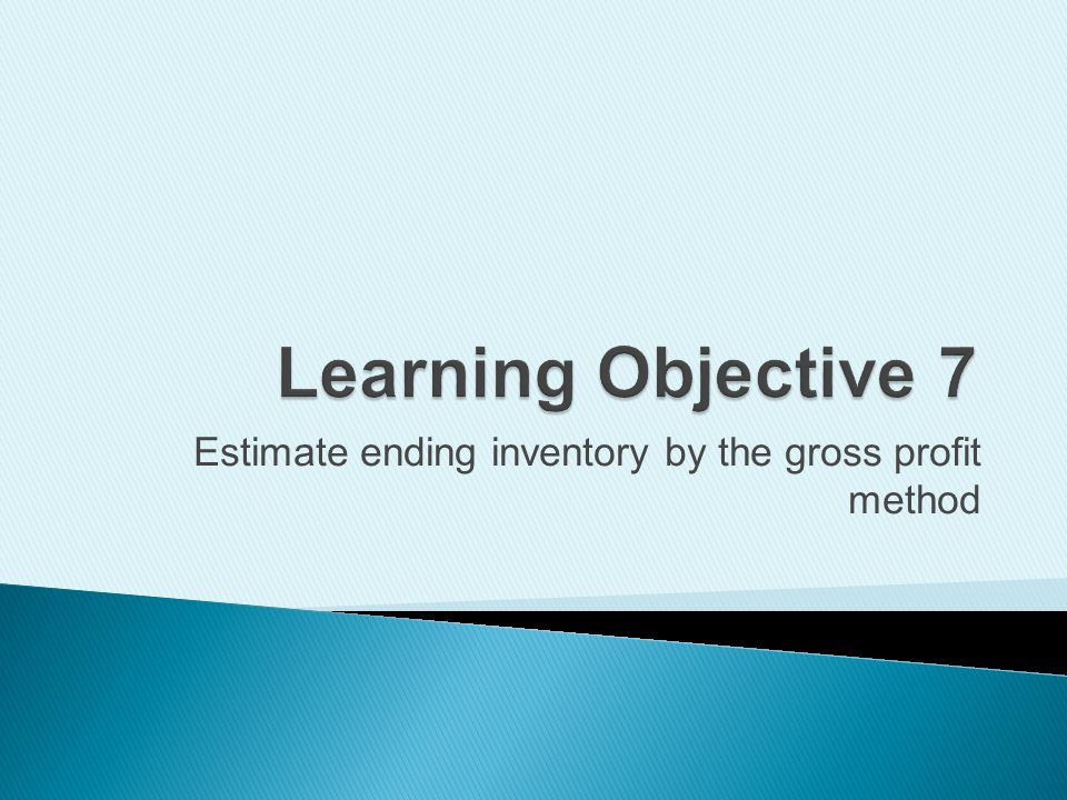 Estimate ending inventory by the gross profit method