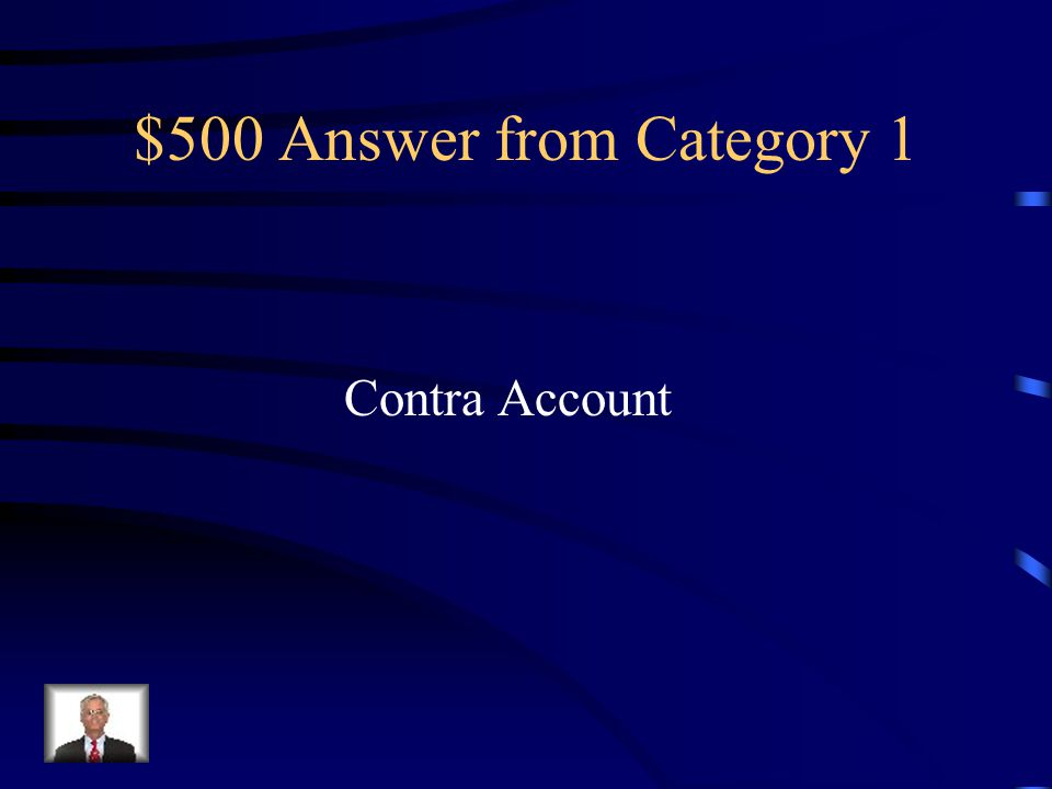$500 Question from Category 1 An account that reduces a related account on a financial statement