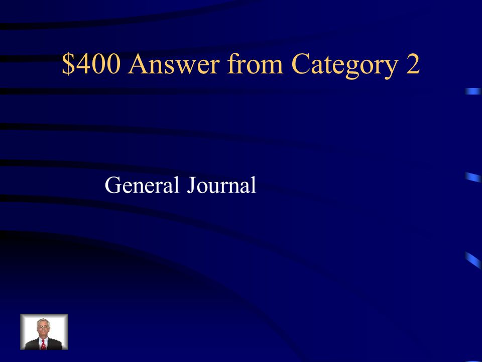 $400 Question from Category 2 Transactions that cannot be recorded in a special journal should be recorded in the _____________.