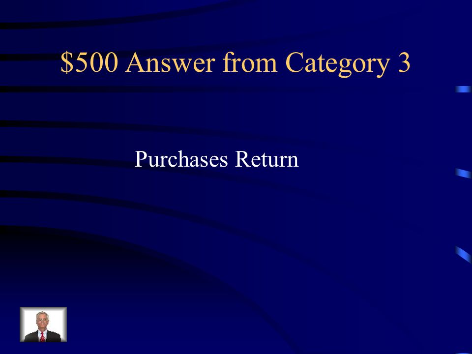 $500 Question from Category 3 Credit allowed for the purchase price of returned merchandise, resulting in a decrease in the customer's accounts payable