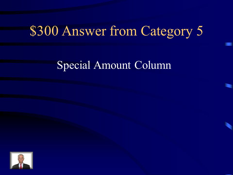 $300 Question from Category 5 A journal amount column headed with an account title