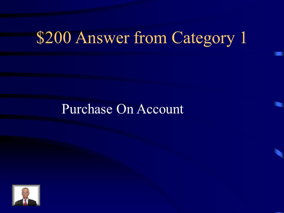 $200 Answer from Category 1 Purchase On Account