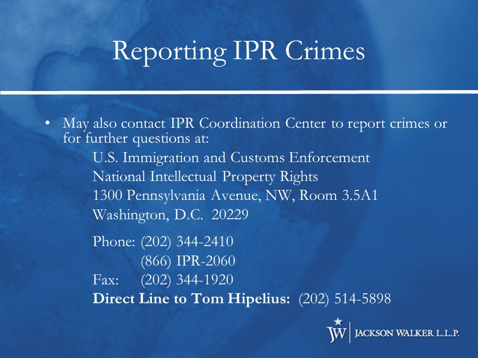 May also contact IPR Coordination Center to report crimes or for further questions at: U.S.