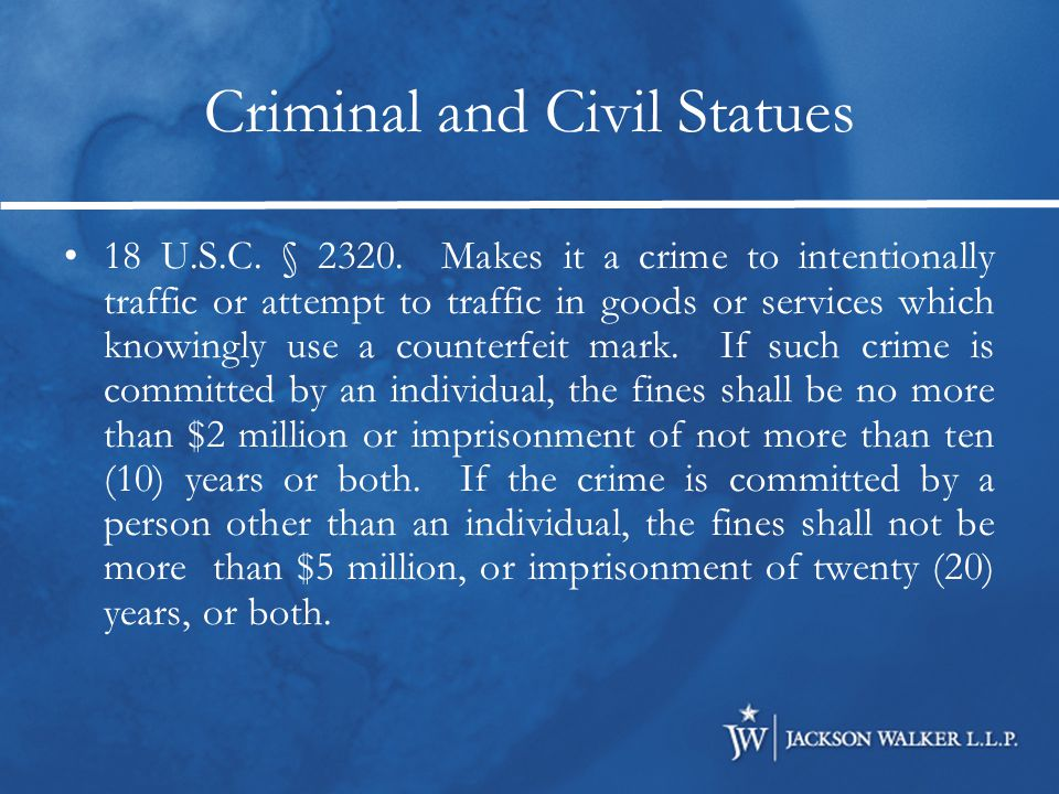 Criminal and Civil Statues 17 U.S.C.§ 506. Makes it a crime to willfully infringe a copyright.