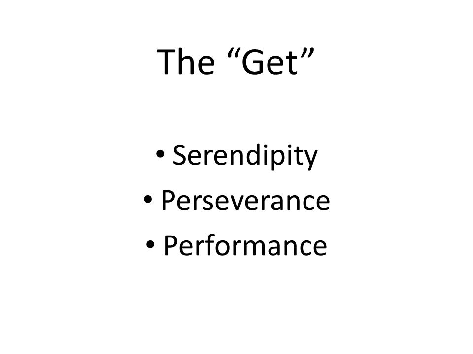 The Get Serendipity Perseverance Performance