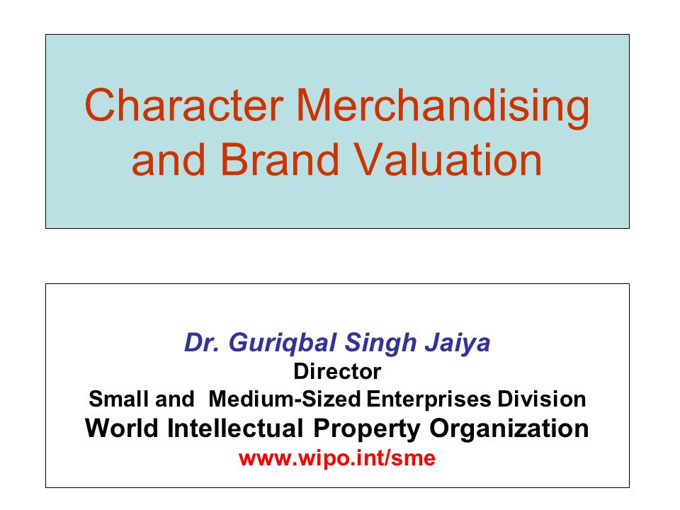 Character Merchandising and Brand Valuation Dr.