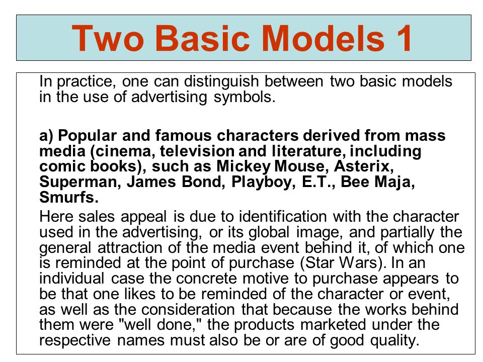 Two Basic Models 1 In practice, one can distinguish between two basic models in the use of advertising symbols.