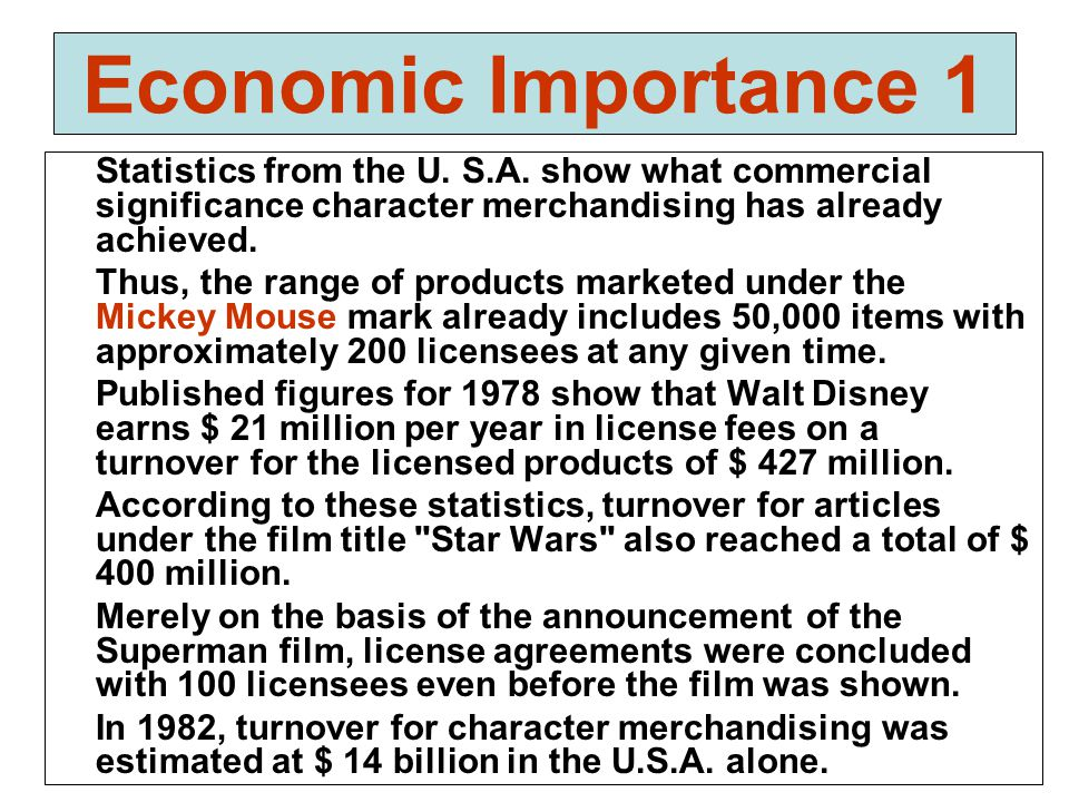 Economic Importance 2 Licensed toys represent one of the most important segments of the character licensing industry.
