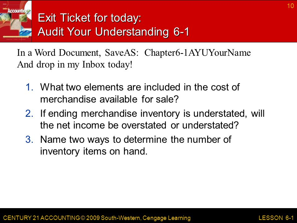 CENTURY 21 ACCOUNTING © 2009 South-Western, Cengage Learning Complete the following assignments for Chapter 6-1 today Define Terms Review on page 175.