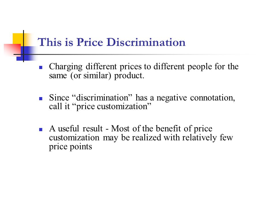 This is Price Discrimination Charging different prices to different people for the same (or similar) product.