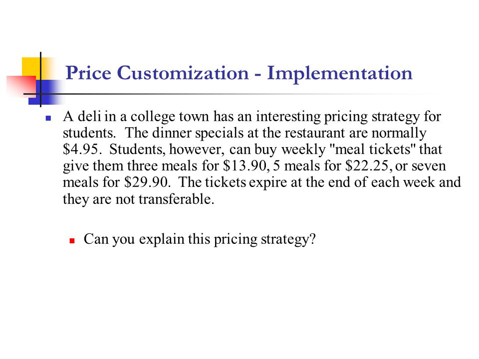A deli in a college town has an interesting pricing strategy for students. The dinner specials at the restaurant are normally $4.95. Students, however