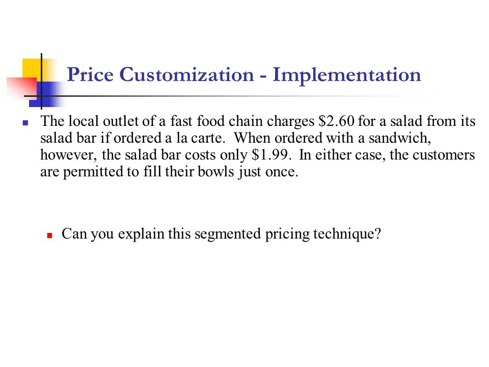 The local outlet of a fast food chain charges $2.60 for a salad from its salad bar if ordered a la carte.