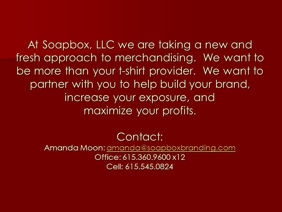 At Soapbox, LLC we are taking a new and fresh approach to merchandising.