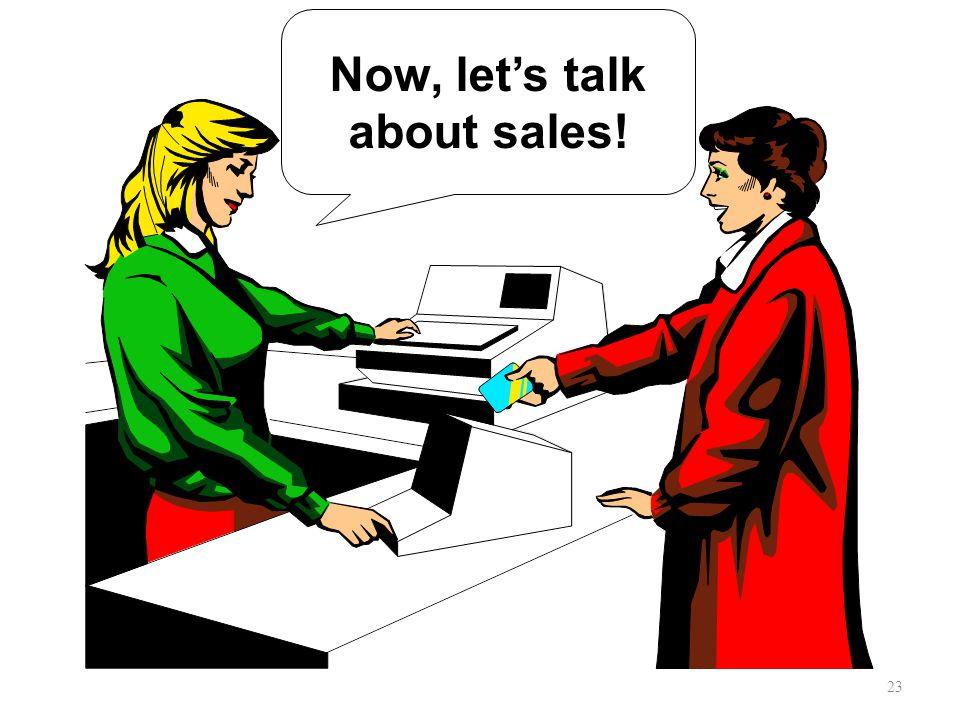 Now, let's talk about sales! 23