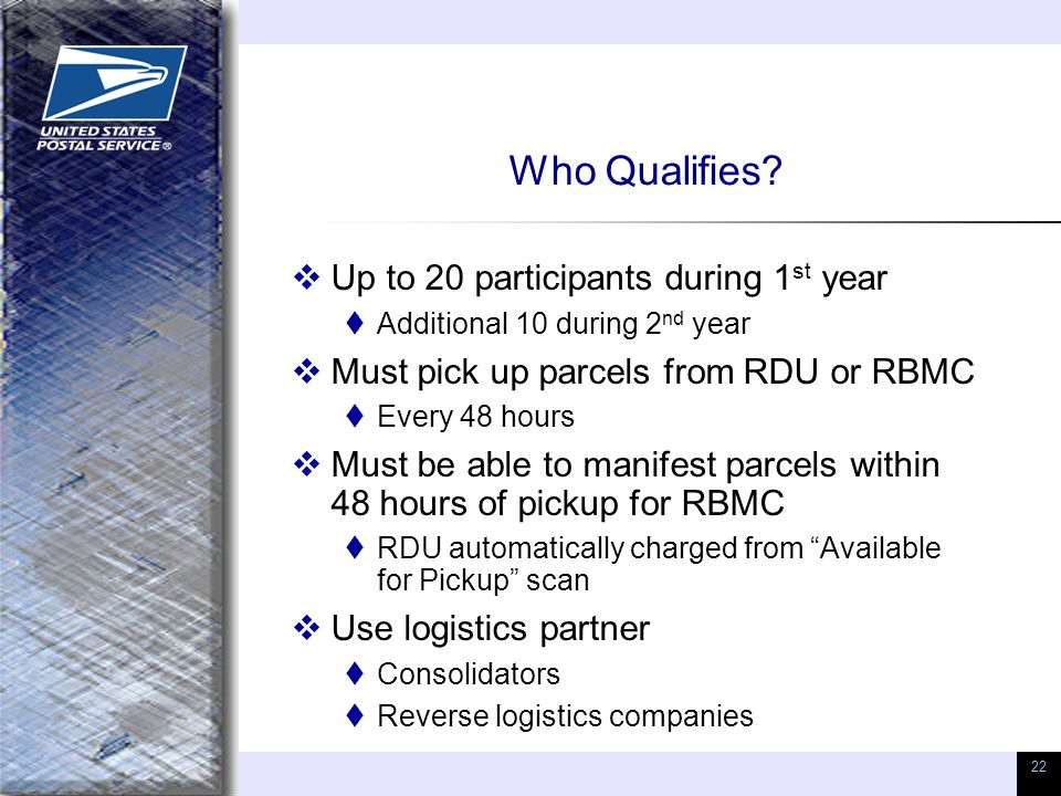 22 Who Qualifies?  Up to 20 participants during 1 st year  Additional 10 during 2 nd year  Must pick up parcels from RDU or RBMC  Every 48 hours 