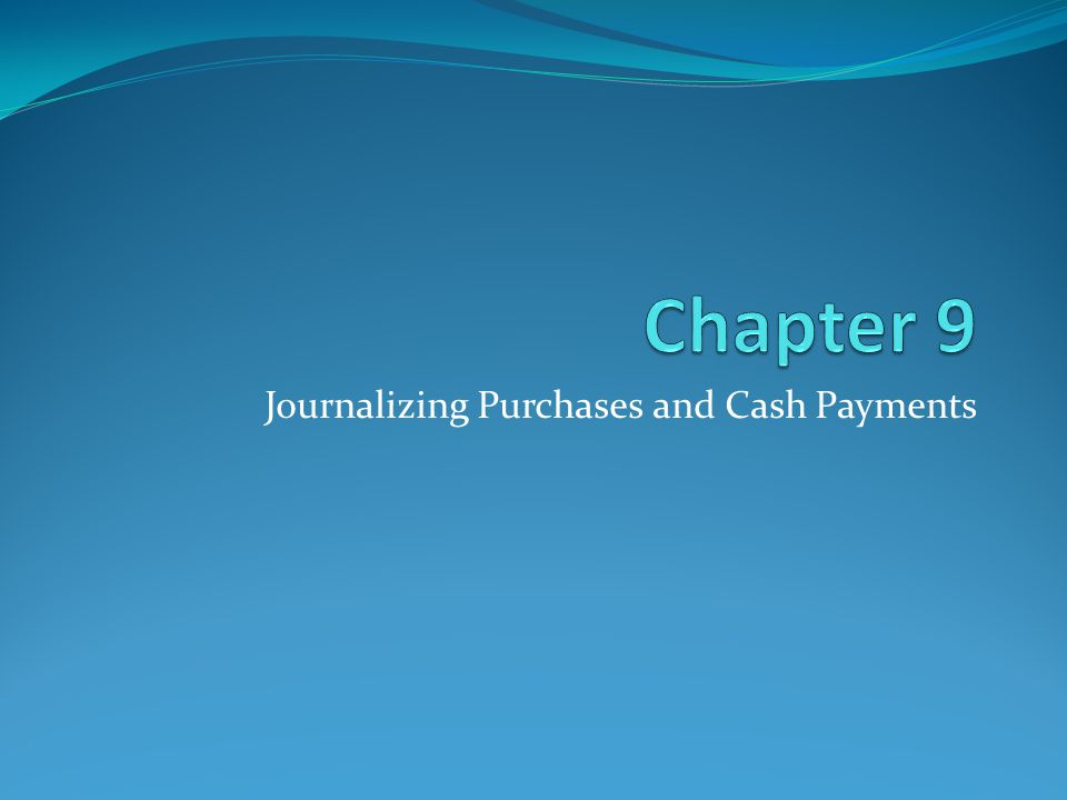Journalizing Purchases and Cash Payments