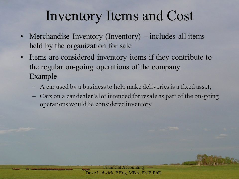 Inventory Items and Cost Goods in transit –deemed to be owned by the trading partner responsible for it (who bears the rights and risks of ownership) at any given time.
