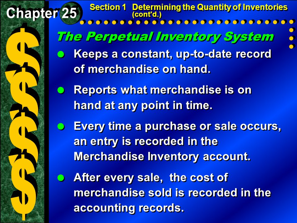 The Perpetual Inventory System  Keeps a constant, up-to-date record of merchandise on hand.