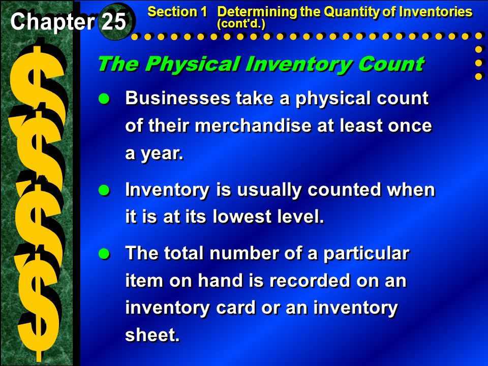 The Physical Inventory Count  Businesses take a physical count of their merchandise at least once a year.