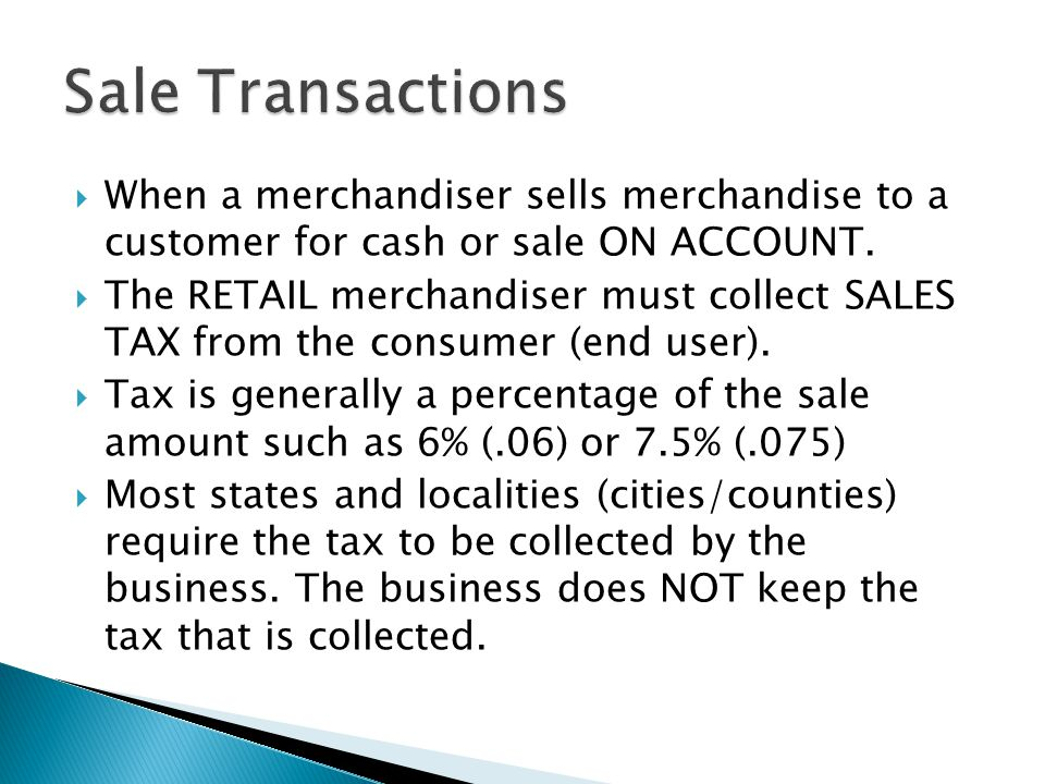  When a merchandiser sells merchandise to a customer for cash or sale ON ACCOUNT.