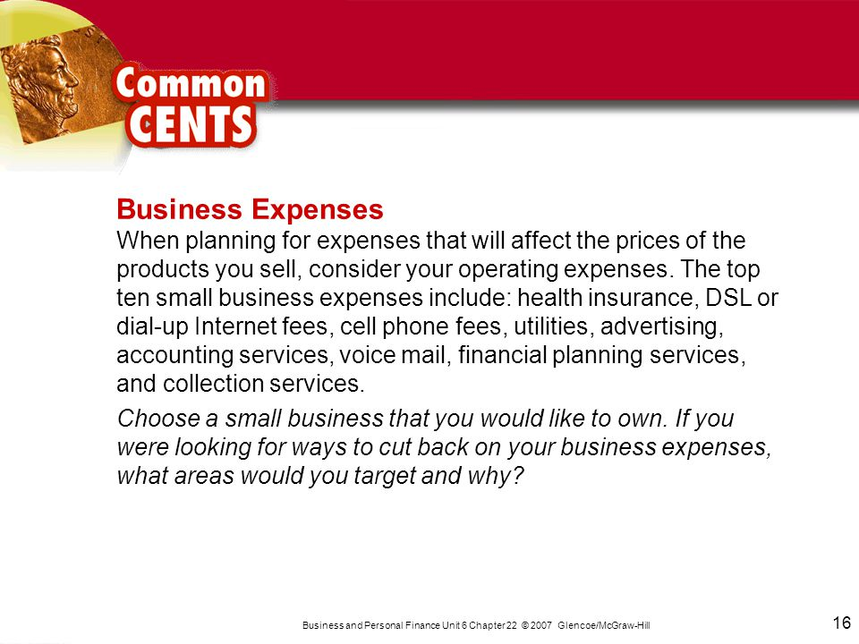 16 Business and Personal Finance Unit 6 Chapter 22 © 2007 Glencoe/McGraw-Hill 16 Business and Personal Finance Unit 6 Chapter 22 © 2007 Glencoe/McGraw