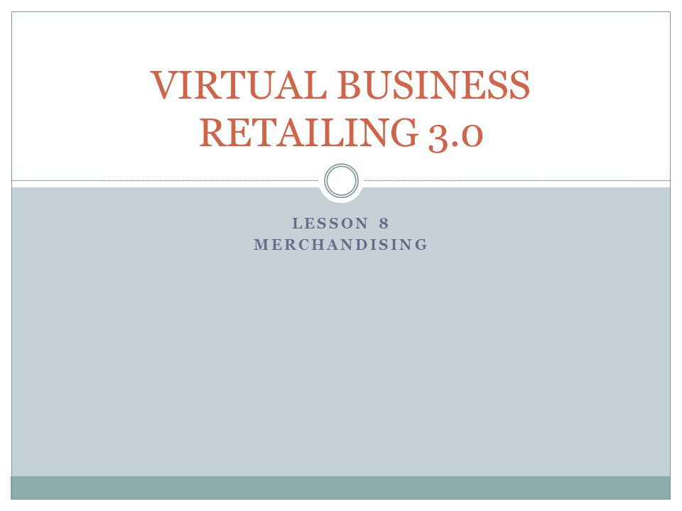 In this unit, we will explore merchandising and its importance to store sales and profit We will discuss merchandise plans, types of merchandise, and stock lists Then we will learn how merchandising affects sales, Lastly, we will review some merchandising math
