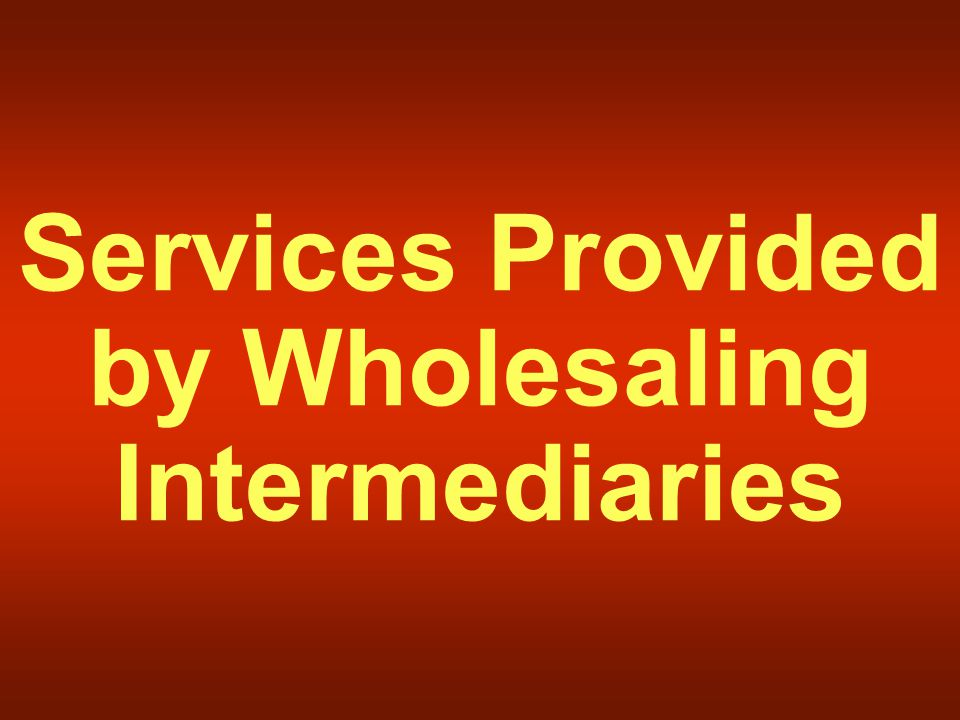  All the activities involved in selling goods and services to those buying for resale or business use.  Wholesaler - those firms engaged primarily i