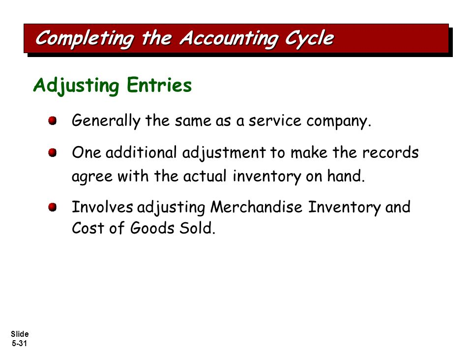 Slide 5-31 Generally the same as a service company.