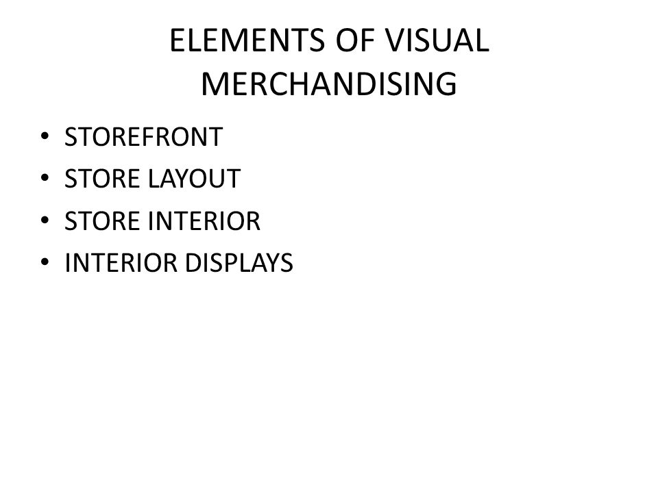 ELEMENTS OF VISUAL MERCHANDISING STOREFRONT STORE LAYOUT STORE INTERIOR INTERIOR DISPLAYS