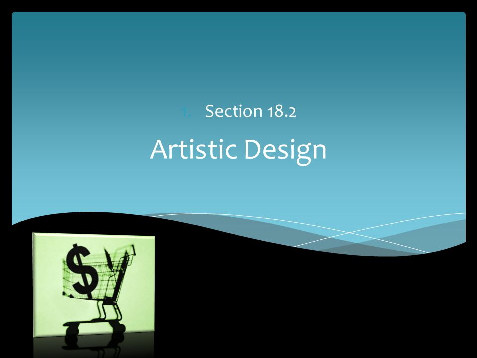 Artistic Design 1.Section 18.2