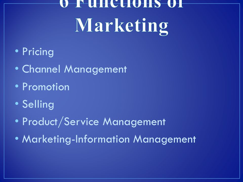 Pricing Channel Management Promotion Selling Product/Service Management Marketing-Information Management