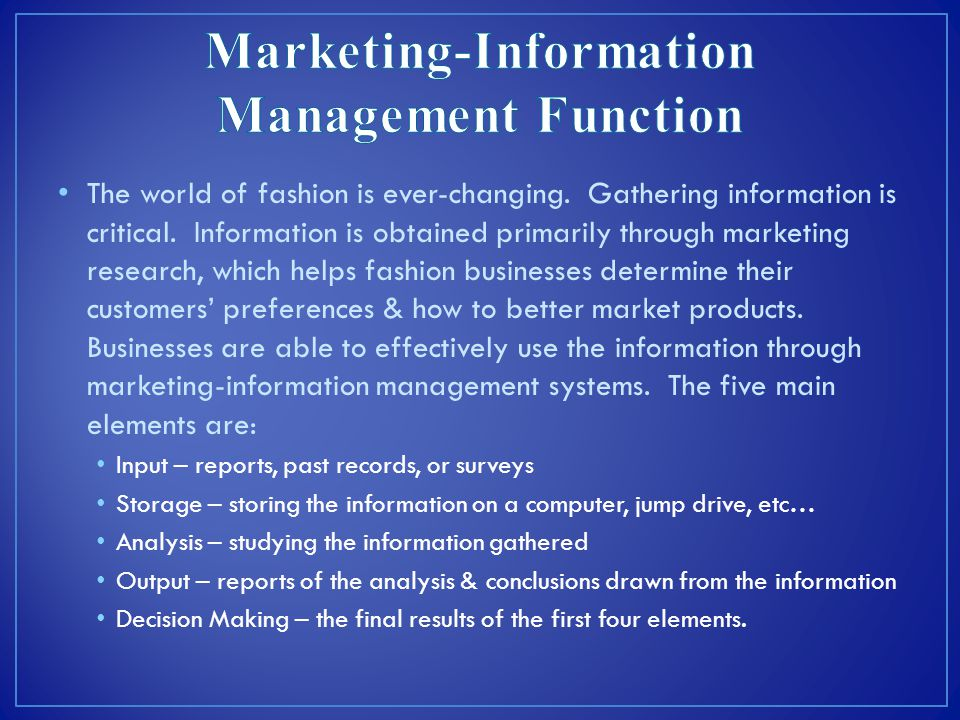 The world of fashion is ever-changing. Gathering information is critical. Information is obtained primarily through marketing research, which helps fa