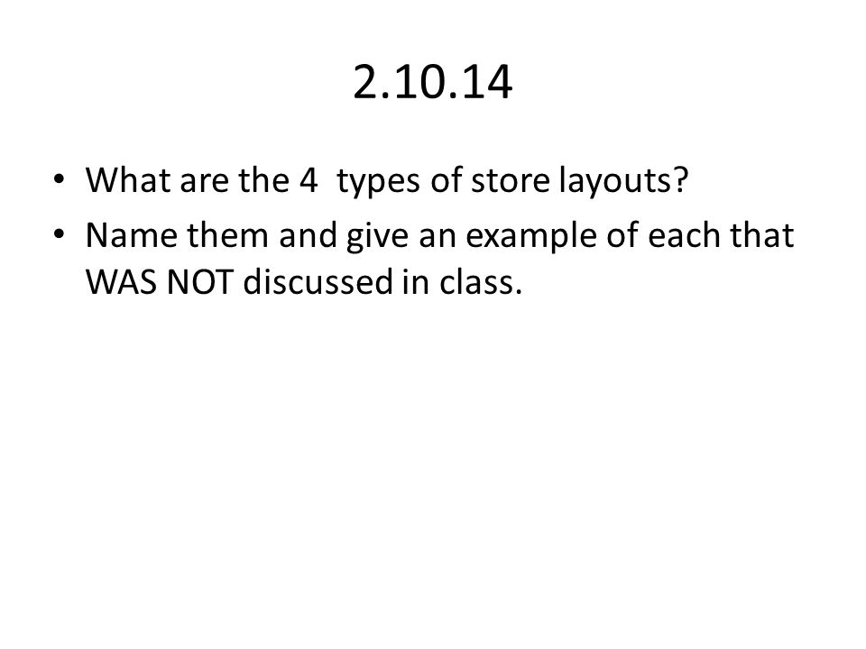 2.10.14 What are the 4 types of store layouts.