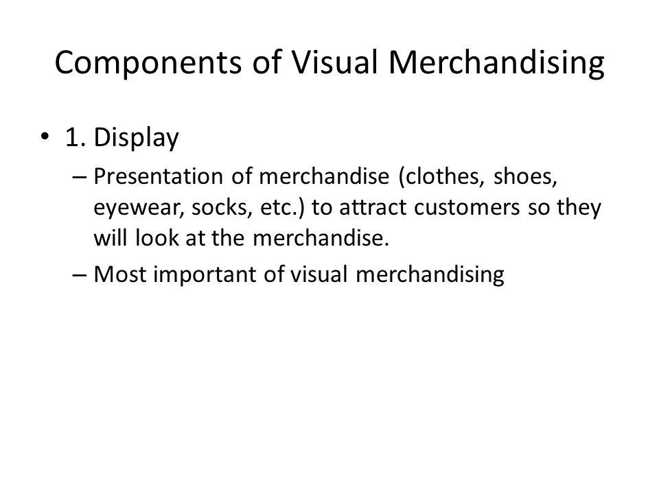 Components of Visual Merchandising 1.